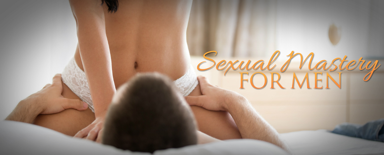 Sexual Mastery | Tantric Practices | Multi Orgasmic Men | Sexual Energy